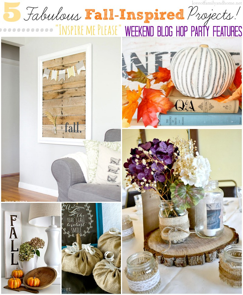 """5 Fabulous Fall-Inspired Projects...""""Inspire Me Please"""" Weekend Blog Hop Features at loveoffamilyandhome.net"""