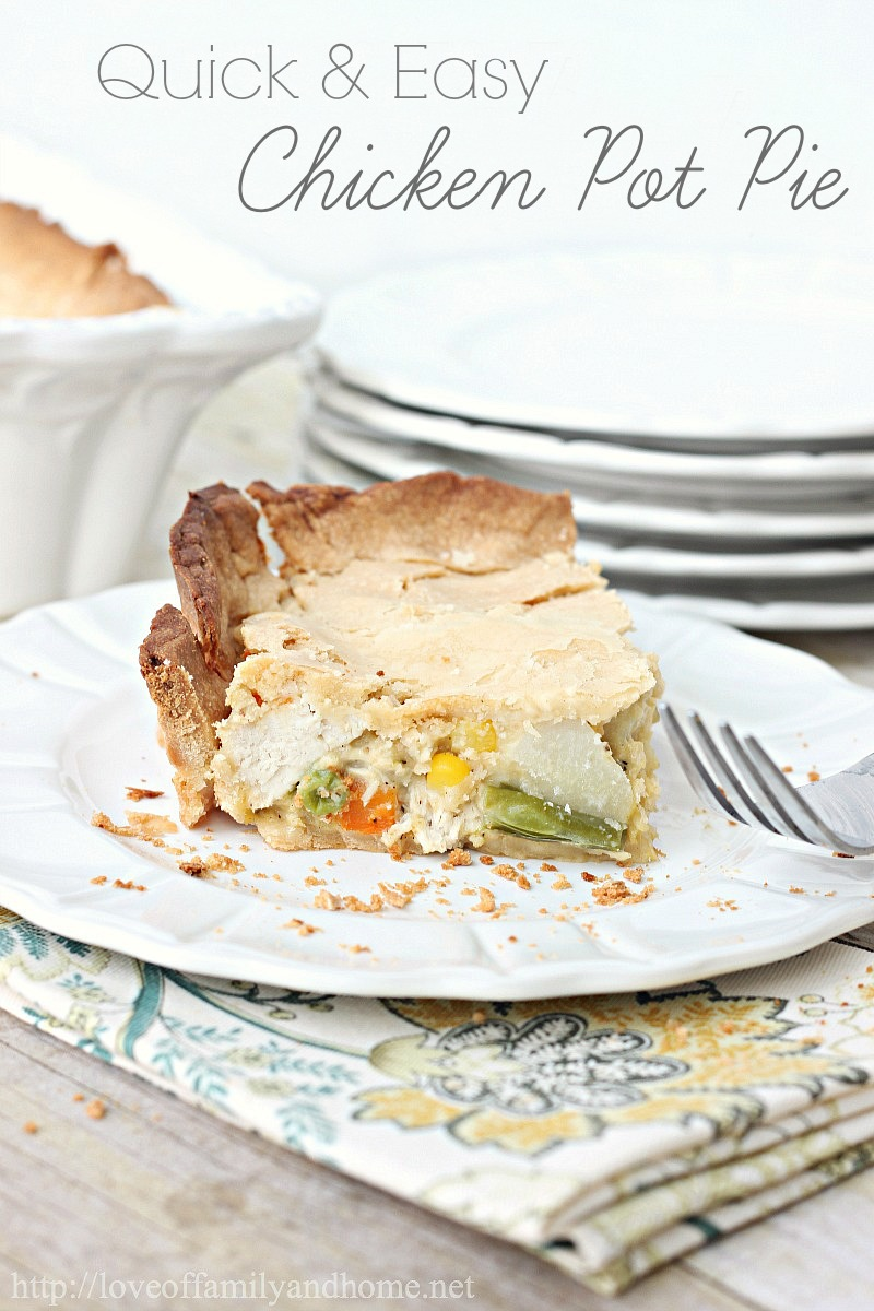 Quick & Easy Chicken Pot Pie Recipe - Love of Family & Home