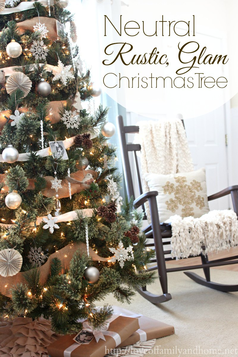 Neutral rustic glam christmas tree love of family home for Home decor 2 love