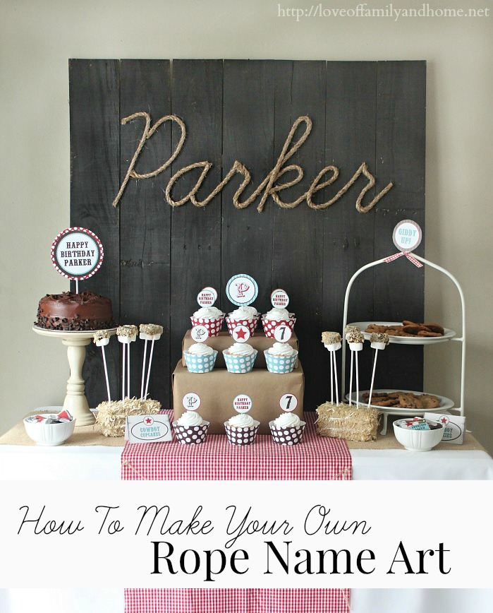 Cowboy Birthday Party Ideas Parker Turns 7 Love Of