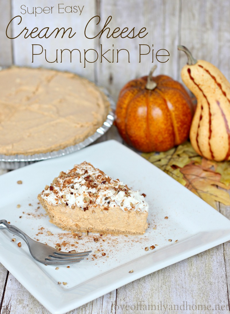 Cream Cheese Pumpkin Pie - Love of Family & Home